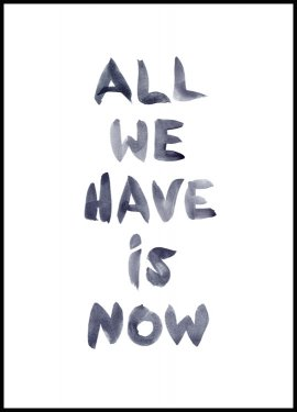 All We Have is Now Poster